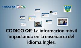 Copy of CODIGO QR-La información móvil impactando en la enseñanza de