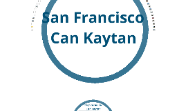 San Francisco Can Kaytan