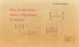 Why Do Muslims Make a Pilgrimage To Mecca