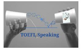Copy of TOEFL Speaking
