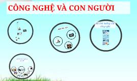 Copy of CÔNG NGHỆ VÀ CON NGƯỜI