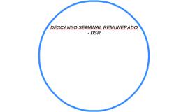 DESCANSO SEMANAL REMUNERADO - DSR