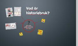 Vad är historiebruk?