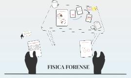 FISICA FORENSE