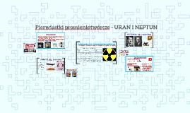 Pierwiastki promieniotwórcze - URAN I NEPTUN