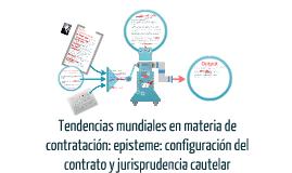 configuración del contrato, jurisprudencia cautelar y ciencia del derecho
