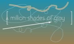 A million shades of gray