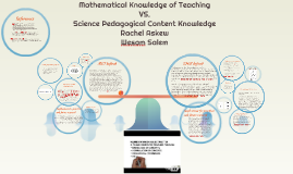 Copy of Mathematical Pedagogical Content Knowledge VS. Science Pedag