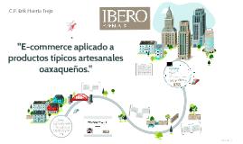 """E-commerce aplicado a productos típicos artesanales oaxaque"