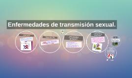 Enfermedades de transmisión sexual.
