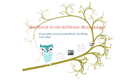 Stress Management/ Progressive Muscle Relxation