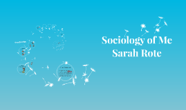 Sociology of Me