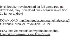 brick breaker revolution 3d jar full game free pc, download,
