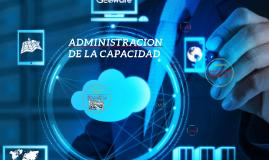 ADMINITRACION DE LA CAPACIDAD