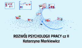 Copy of 2018 / S/ WY 3/ ROZWÓJ PSYCHOLOGII PRACY cz II