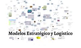 Copy of Modelos Estratégico y Logistico