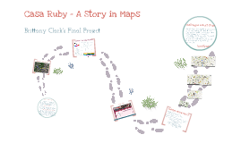 Casa Ruby - A Story in maps