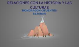 RELACIONES CON LA HISTORIA Y LAS CULTURAS