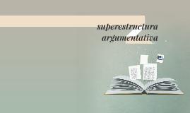 superextructura argumentativa