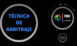 Copy of TÉCNICA DE ARBITRAJE