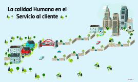 Copy of La calidad Humana en el Servicio al clinte