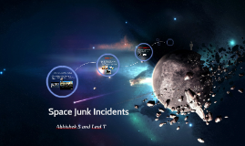 Space Junk Incidents