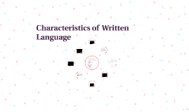 Characteristics of  Written Language