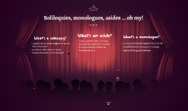Copy of Copy of Soliloquys vs. Monologues