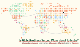 Is Globalization's Second Wave about to Brake?