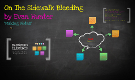on the sidewalk bleeding by roxanne sandaga on prezi