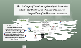 Transitioning economies in the 21st Century...why should Soc