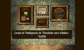 Copy of Escala de Inteligencia de Wescheler para Adultos - WAIS