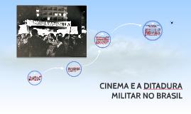 CINEMA E A DITADURA MILITAR NO BRASIL