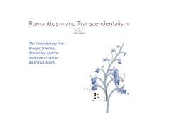 Romanticism...Transcendentalism