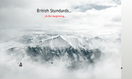 British Standards...in the beginning...