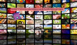 Sesión 4: Géneros televisivos y rol de la telavisión peruana