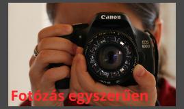 Fotózás egyszerűen