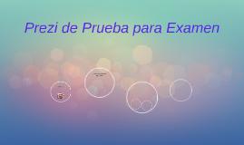 Copy of Prezi de Prueba para Examen