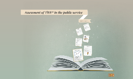 Assessment of TWE in the public service