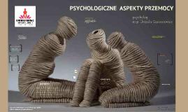 PSYCHOLOGICZNE ASPEKTY PRZEMOCY