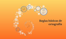 Copy of Reglas básicas de ortografía