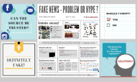 FAKE NEWS - PROBLEM OR HYPE?