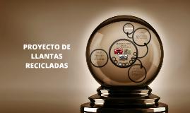 Copy of PROYECTO DE LLANTAS RECICLADAS