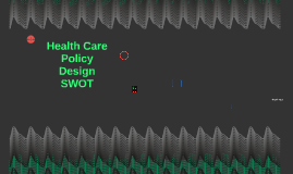 Health Care Policy Design SWOT