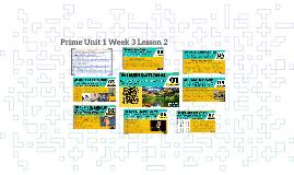 Prime unit 1 week3 lesson 2