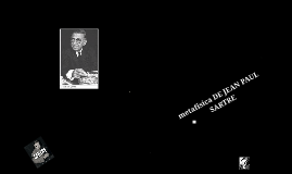 Copy of METAFISICA DE JEAN PAUL SARTRE
