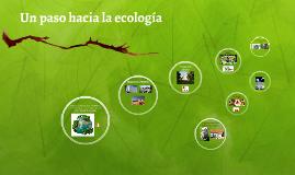 un paso hacia la ecología