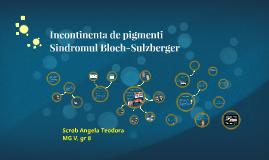 Incontinenta de pigmentiSindromul Bloch-Sulzberger