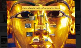Cultura Egipcia, La Momificación y los Ritos