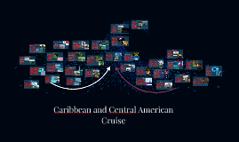 Caribbean and Central American Cruise